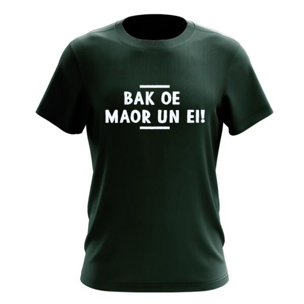 BAK OE MAOR UN EI! T-SHIRT